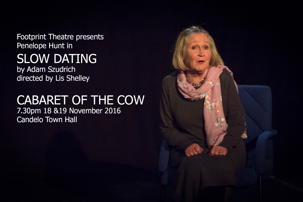 Slow Dating directed by Lis Shelley (Actor: Penelope Hunt) at Cabaret of the Cow